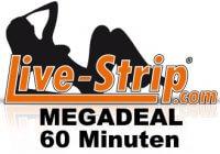 Livestrip 60 Minuten Megadeal